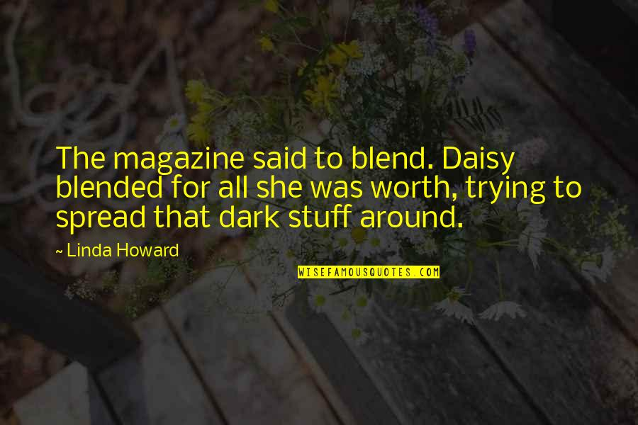 Magazine Spread Quotes By Linda Howard: The magazine said to blend. Daisy blended for