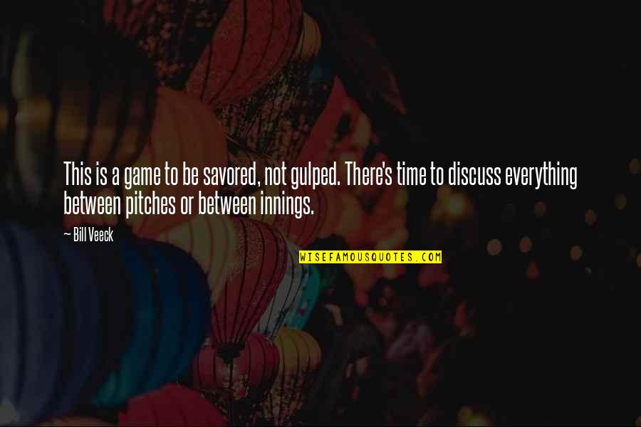 Magbayad Ka Ng Utang Quotes By Bill Veeck: This is a game to be savored, not