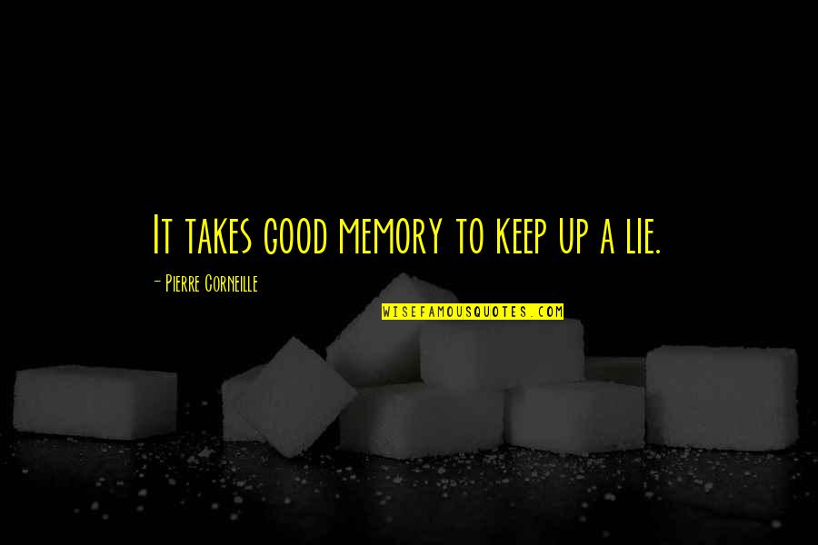 Magbayad Ka Ng Utang Quotes By Pierre Corneille: It takes good memory to keep up a