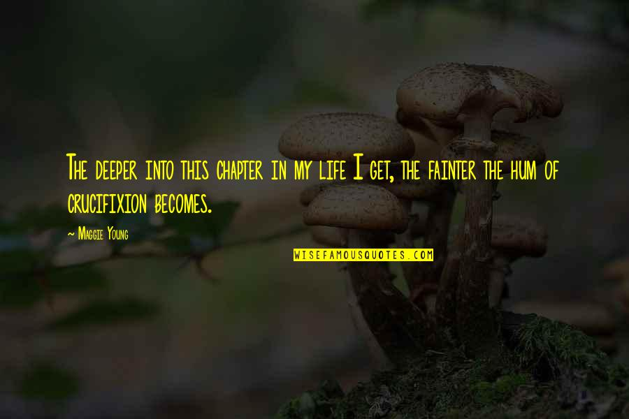 Maggie O'connell Quotes By Maggie Young: The deeper into this chapter in my life