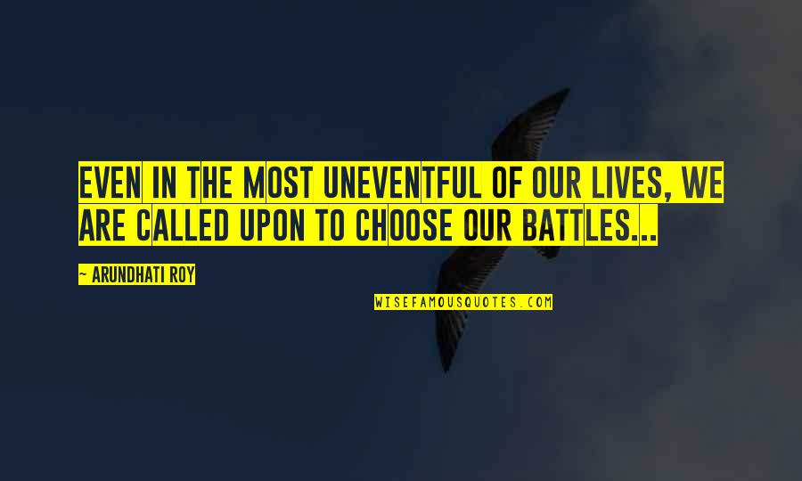 Magic The Gathering Birthday Quotes By Arundhati Roy: Even in the most uneventful of our lives,
