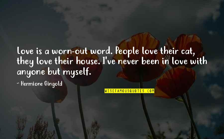 Magic The Gathering Birthday Quotes By Hermione Gingold: Love is a worn-out word. People love their
