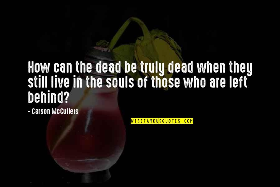 Magical Birthday Quotes By Carson McCullers: How can the dead be truly dead when