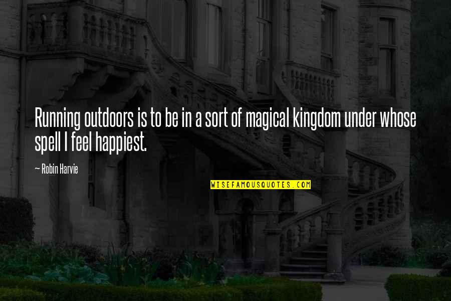 Magical Kingdom Quotes By Robin Harvie: Running outdoors is to be in a sort