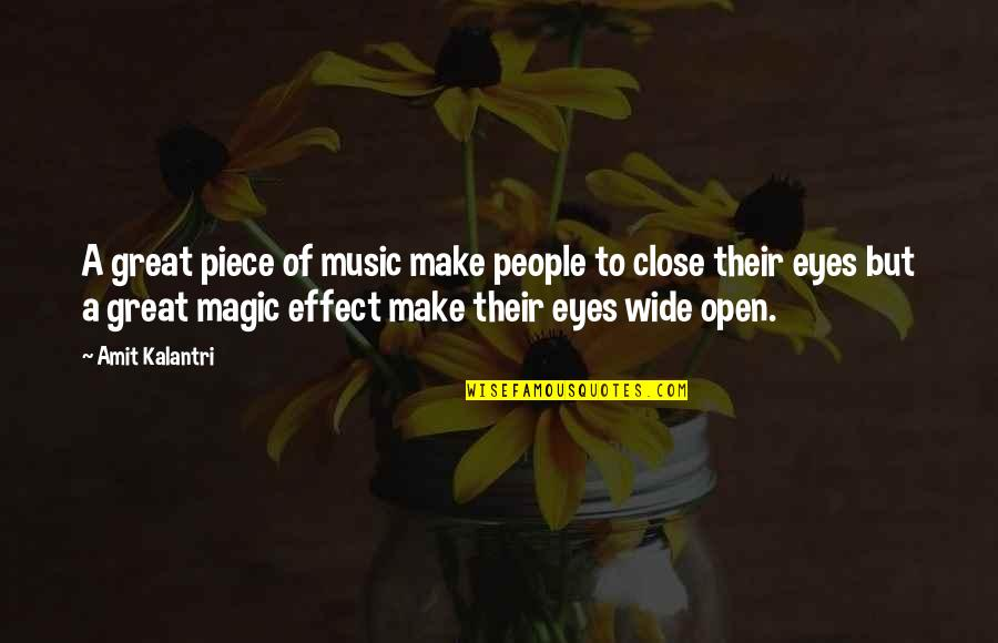 Magicians Quotes By Amit Kalantri: A great piece of music make people to