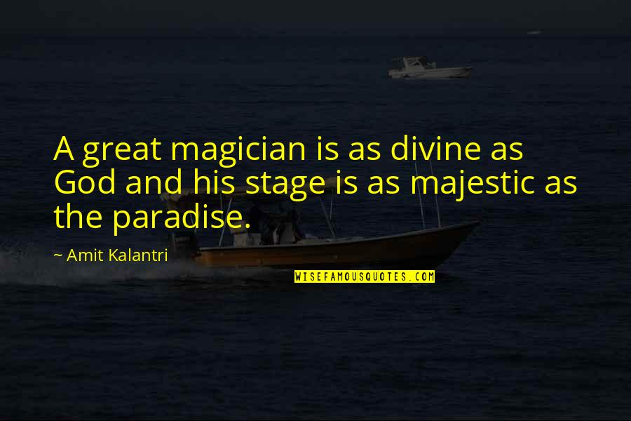 Magicians Quotes By Amit Kalantri: A great magician is as divine as God