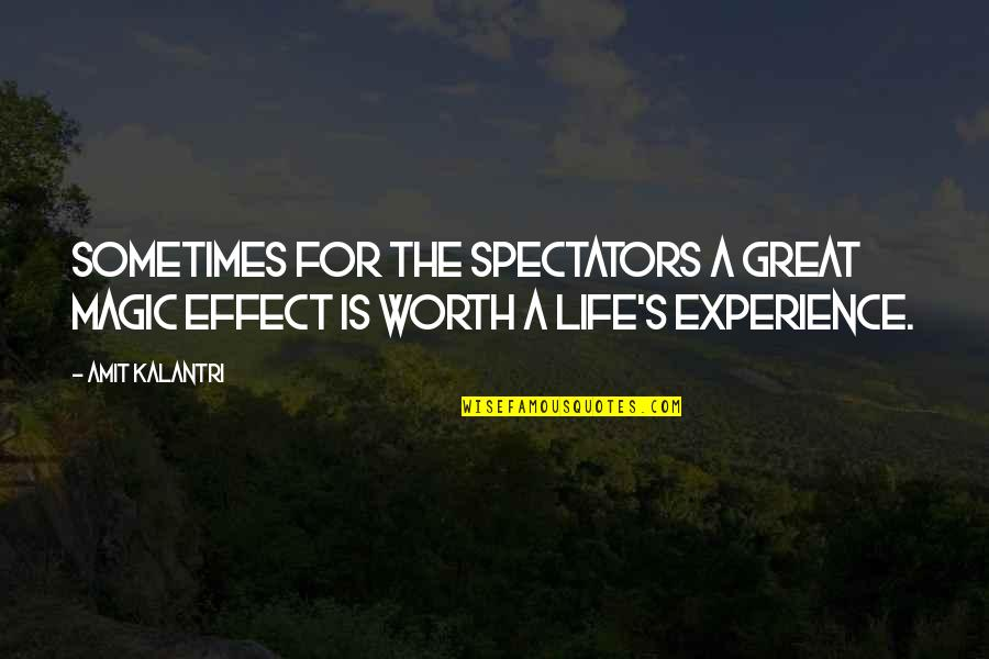 Magicians Quotes By Amit Kalantri: Sometimes for the spectators a great magic effect
