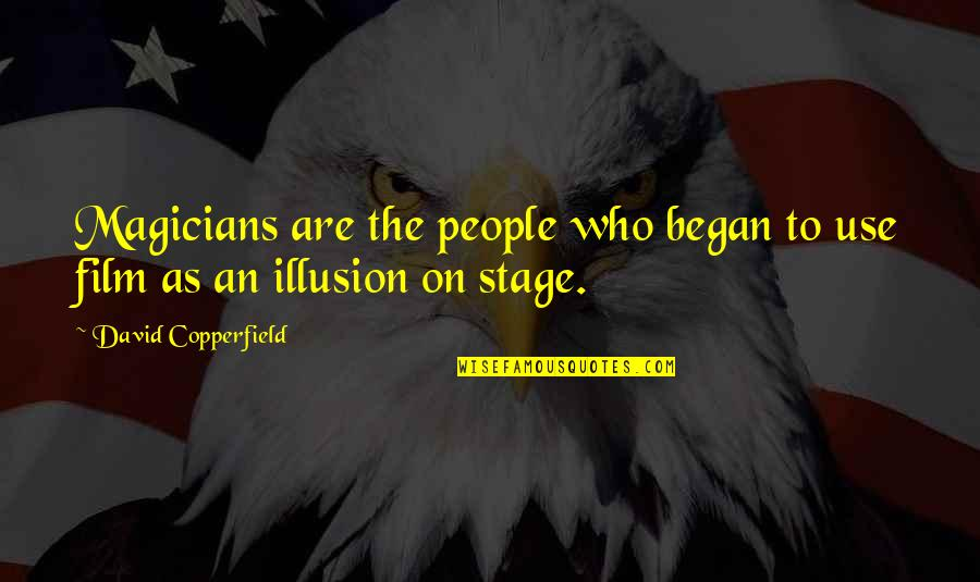 Magicians Quotes By David Copperfield: Magicians are the people who began to use