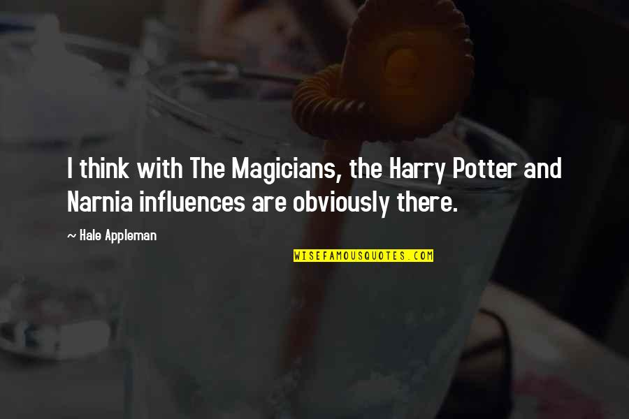 Magicians Quotes By Hale Appleman: I think with The Magicians, the Harry Potter