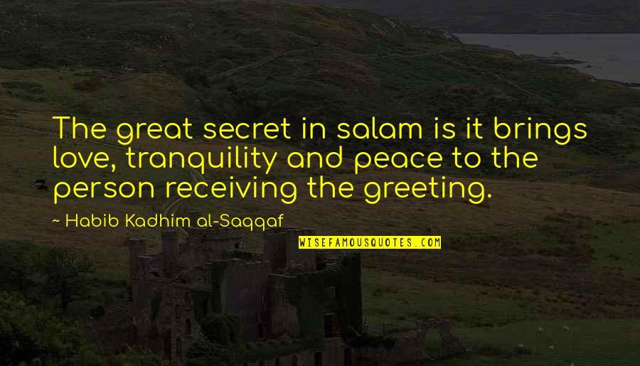 Magkaiba Ang Quotes By Habib Kadhim Al-Saqqaf: The great secret in salam is it brings