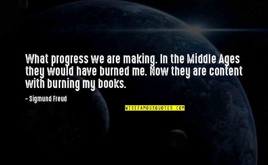 Mahabharatham Krishnan Quotes By Sigmund Freud: What progress we are making. In the Middle