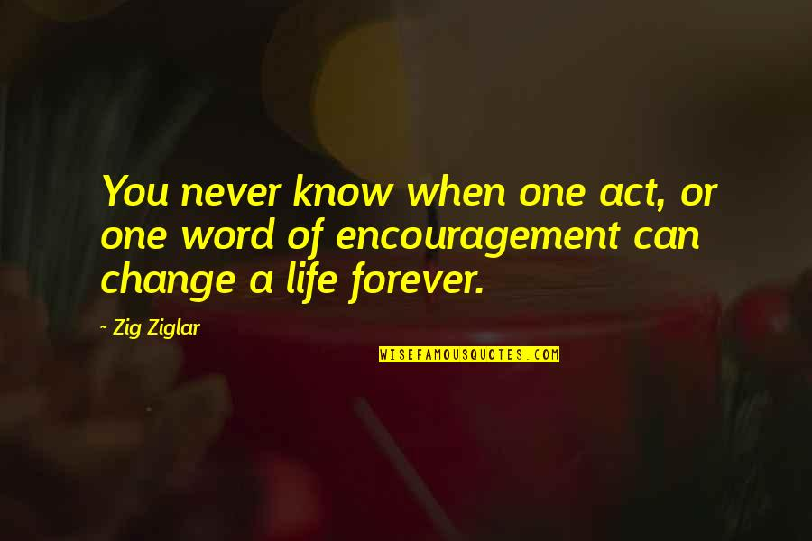 Mahal Kita Pero Di Ko Masabi Quotes By Zig Ziglar: You never know when one act, or one