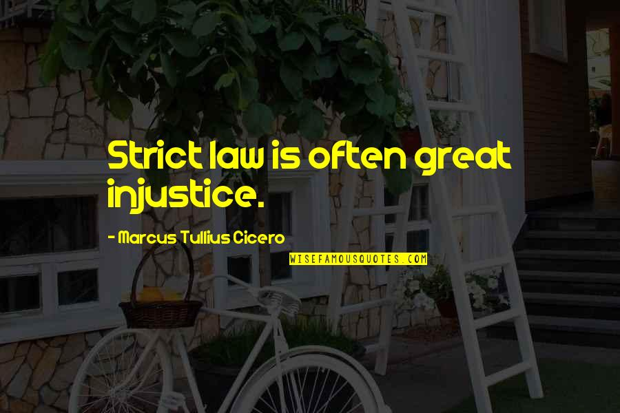 Mahal Kita Pero Hindi Pwede Quotes By Marcus Tullius Cicero: Strict law is often great injustice.
