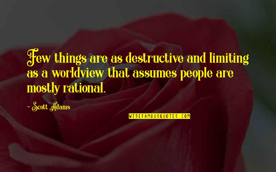Mahal Na Araw Quotes By Scott Adams: Few things are as destructive and limiting as