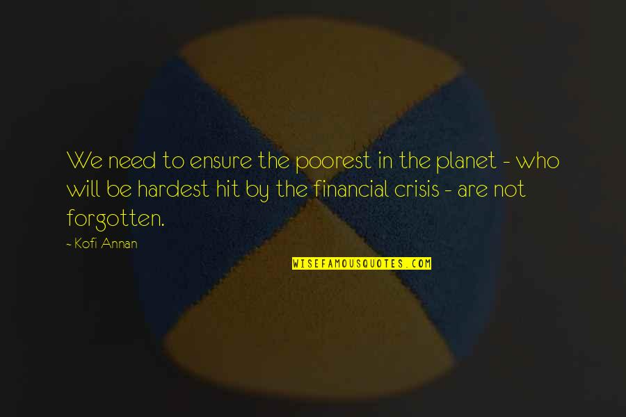 Mahasiddha Saraha Quotes By Kofi Annan: We need to ensure the poorest in the