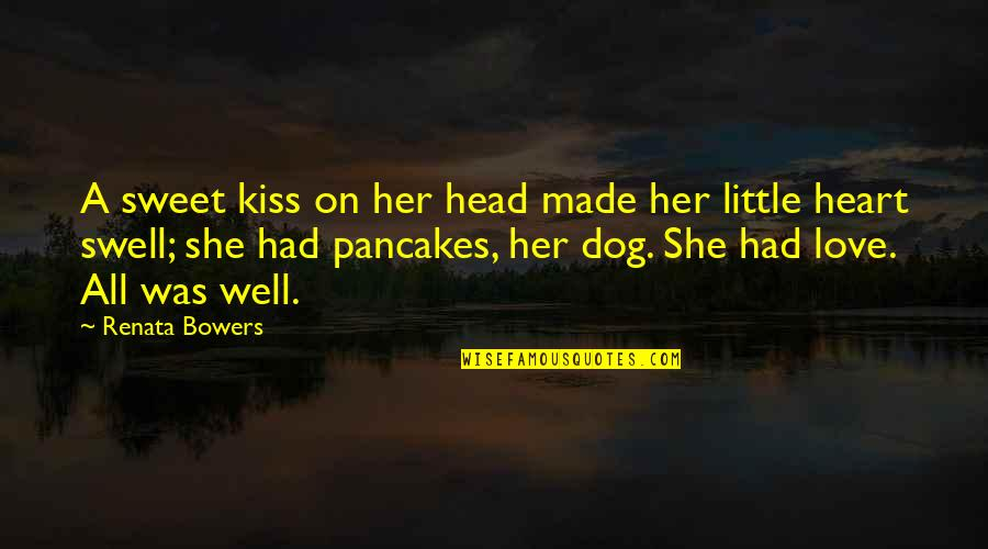 Mahasiddha Saraha Quotes By Renata Bowers: A sweet kiss on her head made her