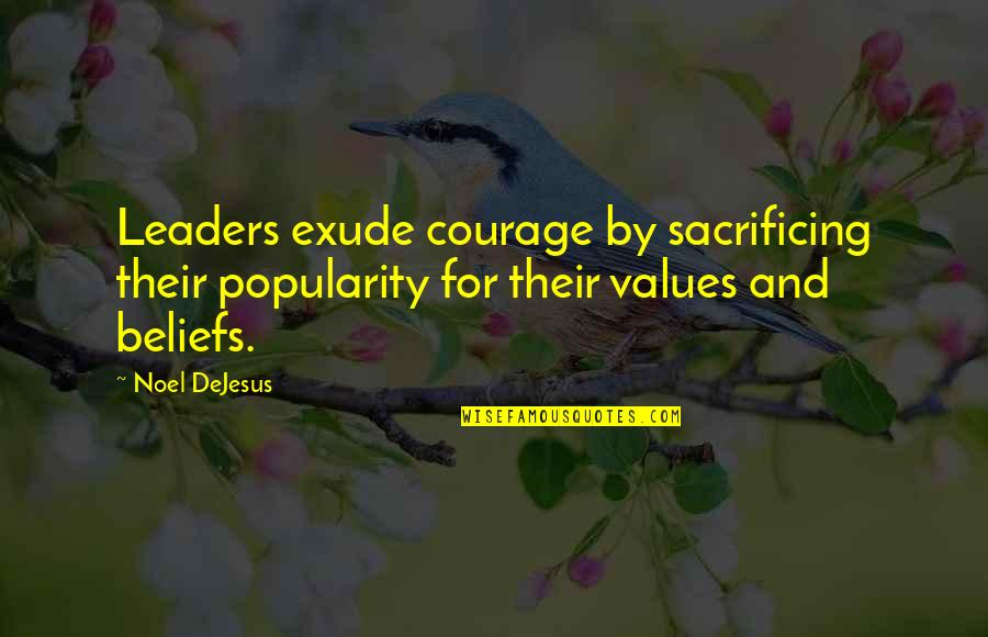 Mahmoud Darwish Most Famous Quotes By Noel DeJesus: Leaders exude courage by sacrificing their popularity for