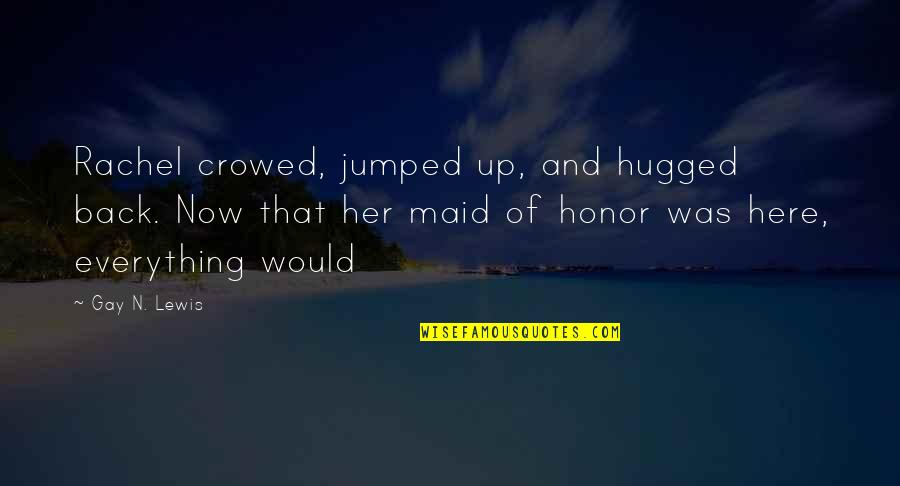 Maid Of Honor Quotes: top 14 famous quotes about Maid Of Honor