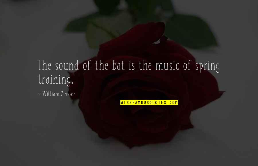 Maija Isola Quotes By William Zinsser: The sound of the bat is the music