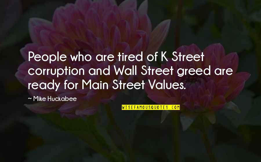 Main Street Quotes By Mike Huckabee: People who are tired of K Street corruption