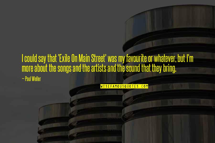 Main Street Quotes By Paul Weller: I could say that 'Exile On Main Street'