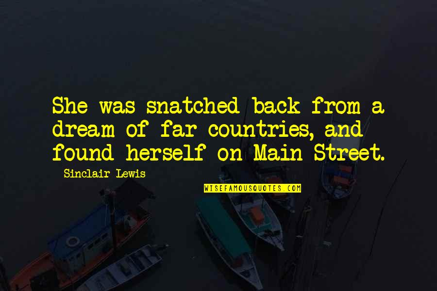 Main Street Quotes By Sinclair Lewis: She was snatched back from a dream of