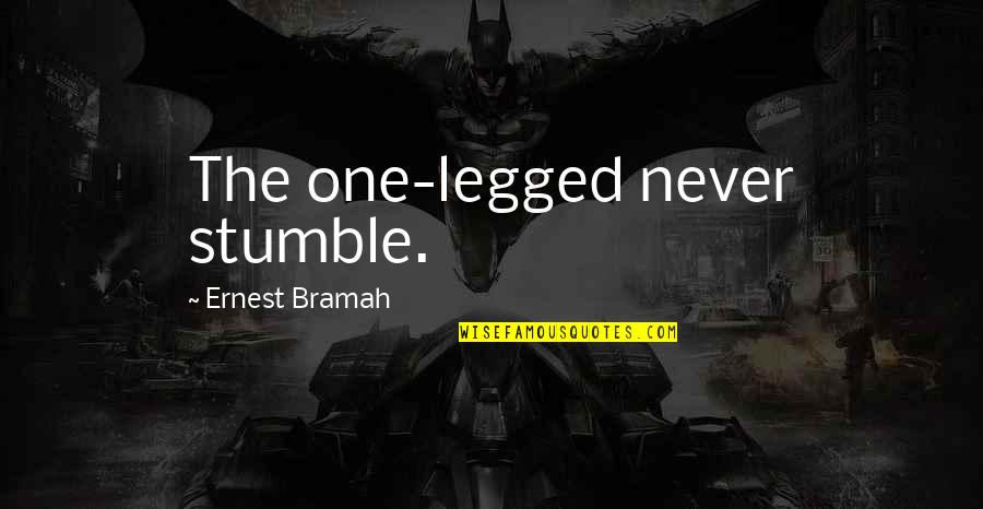 Mainit Tagalog Quotes By Ernest Bramah: The one-legged never stumble.