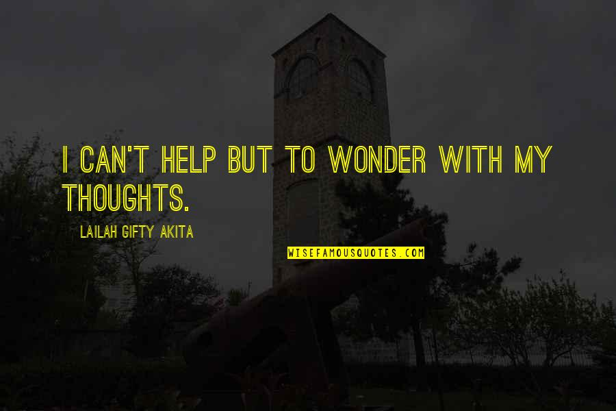 Mainit Tagalog Quotes By Lailah Gifty Akita: I can't help but to wonder with my