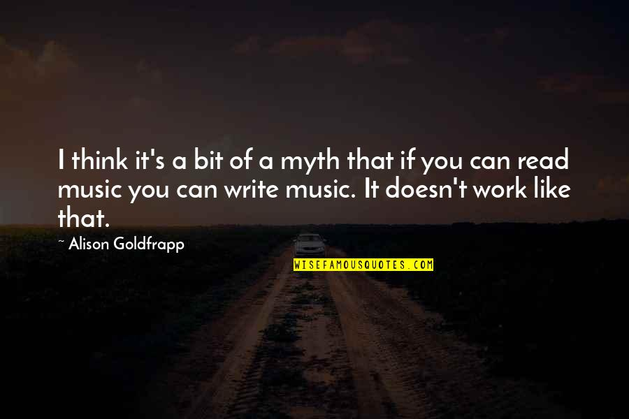 Mainyu Quotes By Alison Goldfrapp: I think it's a bit of a myth