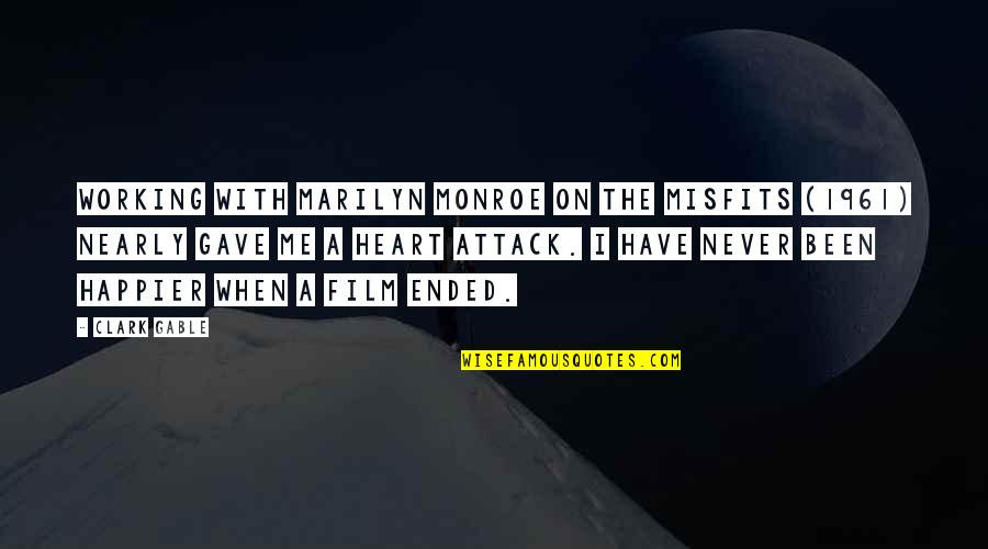 Majordomo Executus Quotes By Clark Gable: Working with Marilyn Monroe on The Misfits (1961)