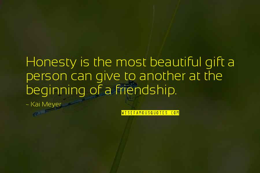 Maka Inlove Na Quotes By Kai Meyer: Honesty is the most beautiful gift a person