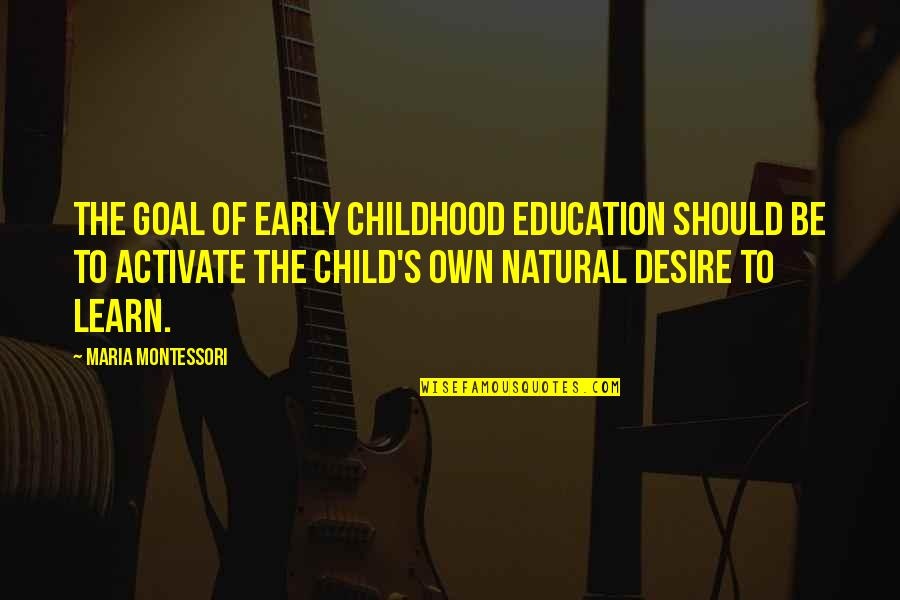Makar Sankranti Best Wishes Quotes By Maria Montessori: The goal of early childhood education should be
