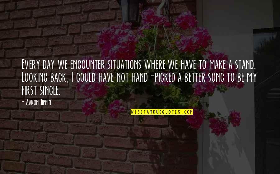 Make A Day Better Quotes By Aaron Tippin: Every day we encounter situations where we have