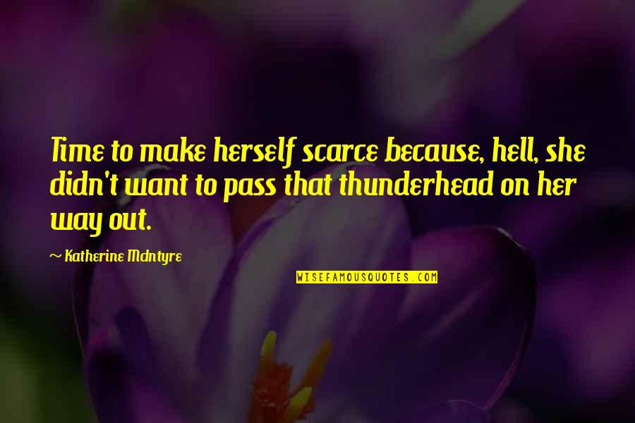 Make Her Want You Quotes By Katherine McIntyre: Time to make herself scarce because, hell, she