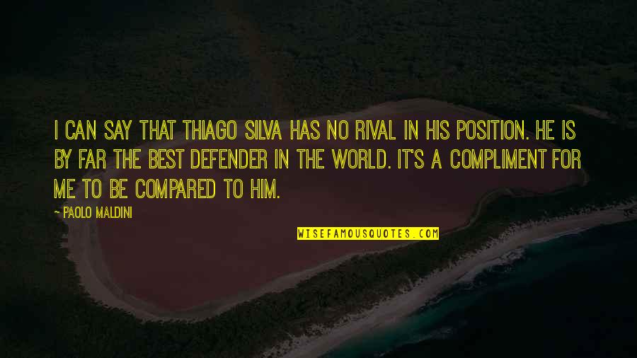 Make Him Think About You Quotes By Paolo Maldini: I can say that Thiago Silva has no