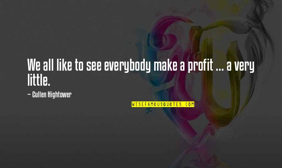 Make Like Quotes By Cullen Hightower: We all like to see everybody make a