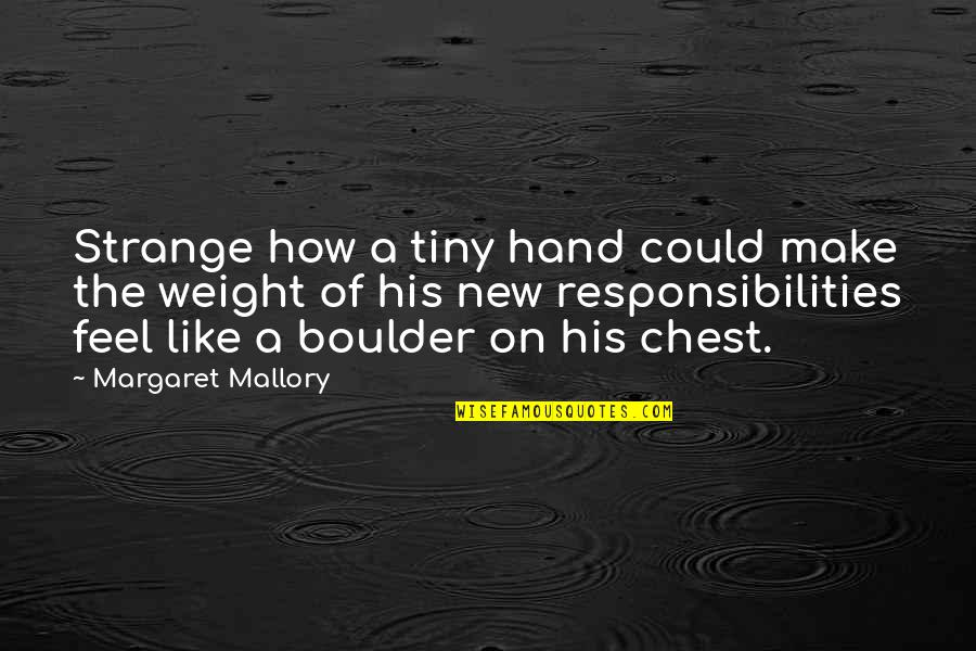 Make Like Quotes By Margaret Mallory: Strange how a tiny hand could make the
