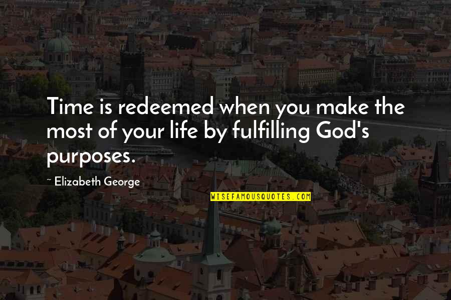 Make Peace With God Quotes By Elizabeth George: Time is redeemed when you make the most