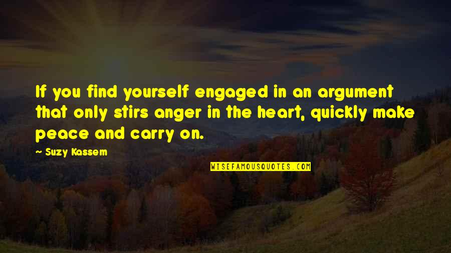 Make Peace With God Quotes By Suzy Kassem: If you find yourself engaged in an argument