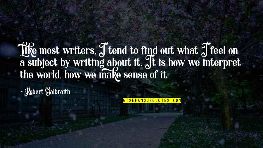 Make The Most Out Of Quotes By Robert Galbraith: Like most writers, I tend to find out