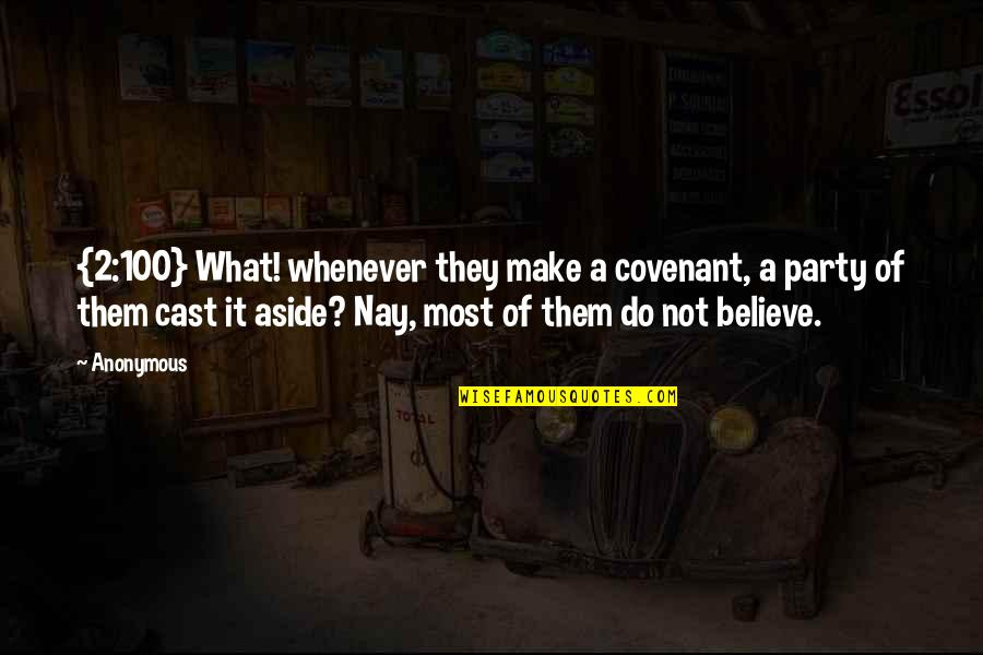 Make Them Believe Quotes By Anonymous: {2:100} What! whenever they make a covenant, a