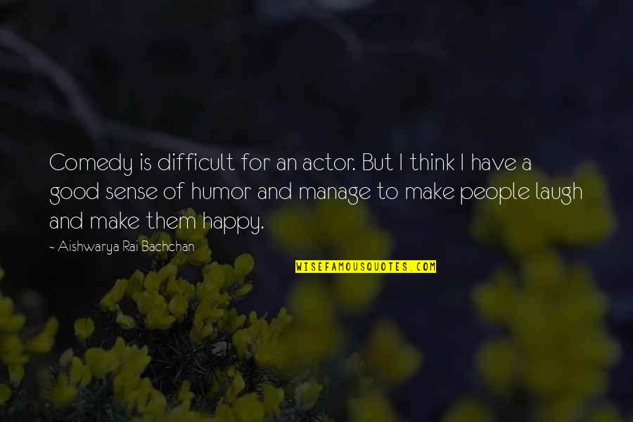 Make Them Laugh Quotes By Aishwarya Rai Bachchan: Comedy is difficult for an actor. But I