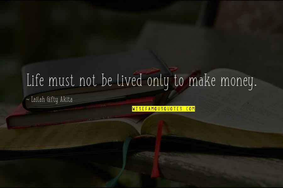 Make Time For Family Quotes By Lailah Gifty Akita: Life must not be lived only to make