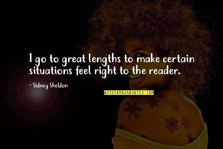 Make You Feel Great Quotes By Sidney Sheldon: I go to great lengths to make certain