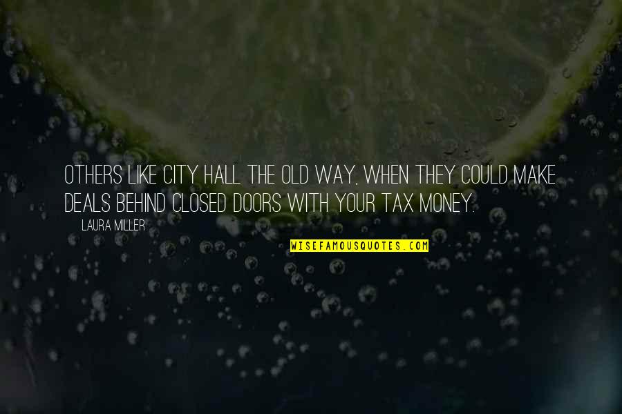 Make Your Money Quotes By Laura Miller: Others like City Hall the old way, when