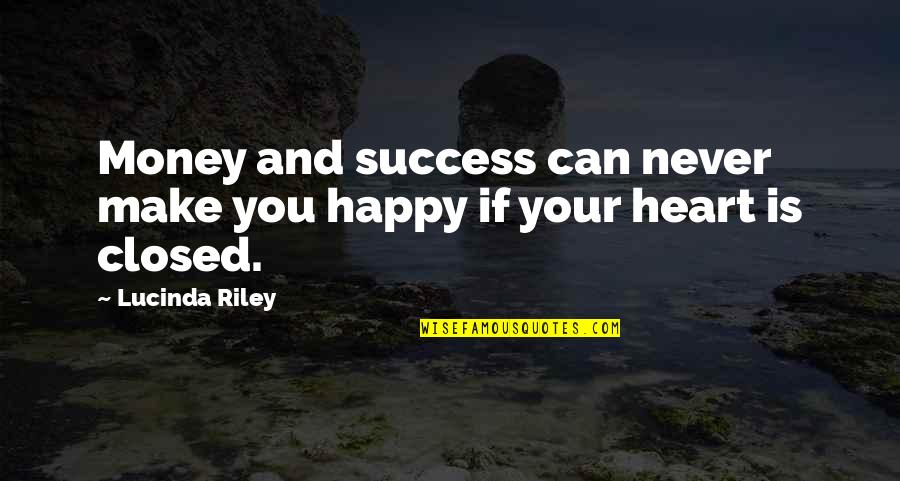 Make Your Money Quotes By Lucinda Riley: Money and success can never make you happy