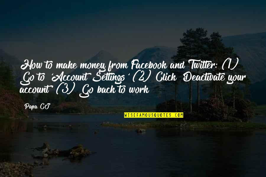 Make Your Money Quotes By Papa CJ: How to make money from Facebook and Twitter: