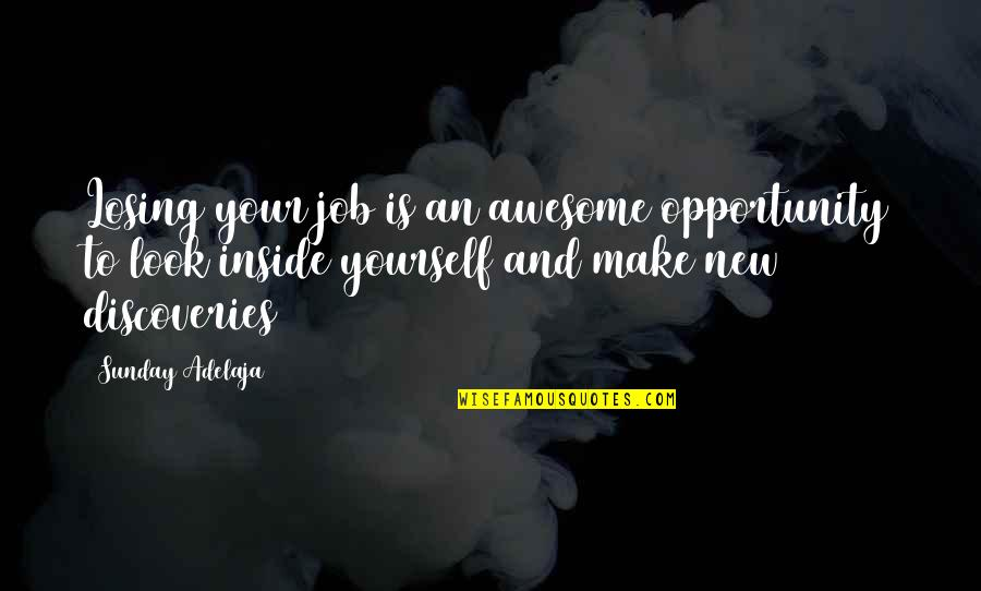 Make Your Money Quotes By Sunday Adelaja: Losing your job is an awesome opportunity to
