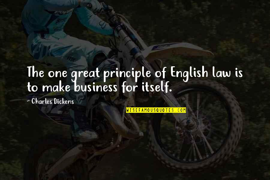 Make Your Own Business Quotes By Charles Dickens: The one great principle of English law is