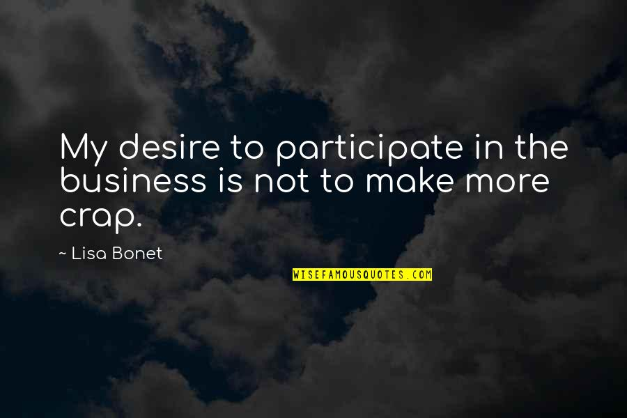 Make Your Own Business Quotes By Lisa Bonet: My desire to participate in the business is